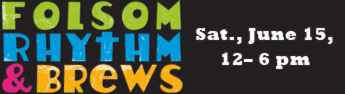 Folsom Rhythm & Brews - Sat., June 15, 12-6 PM